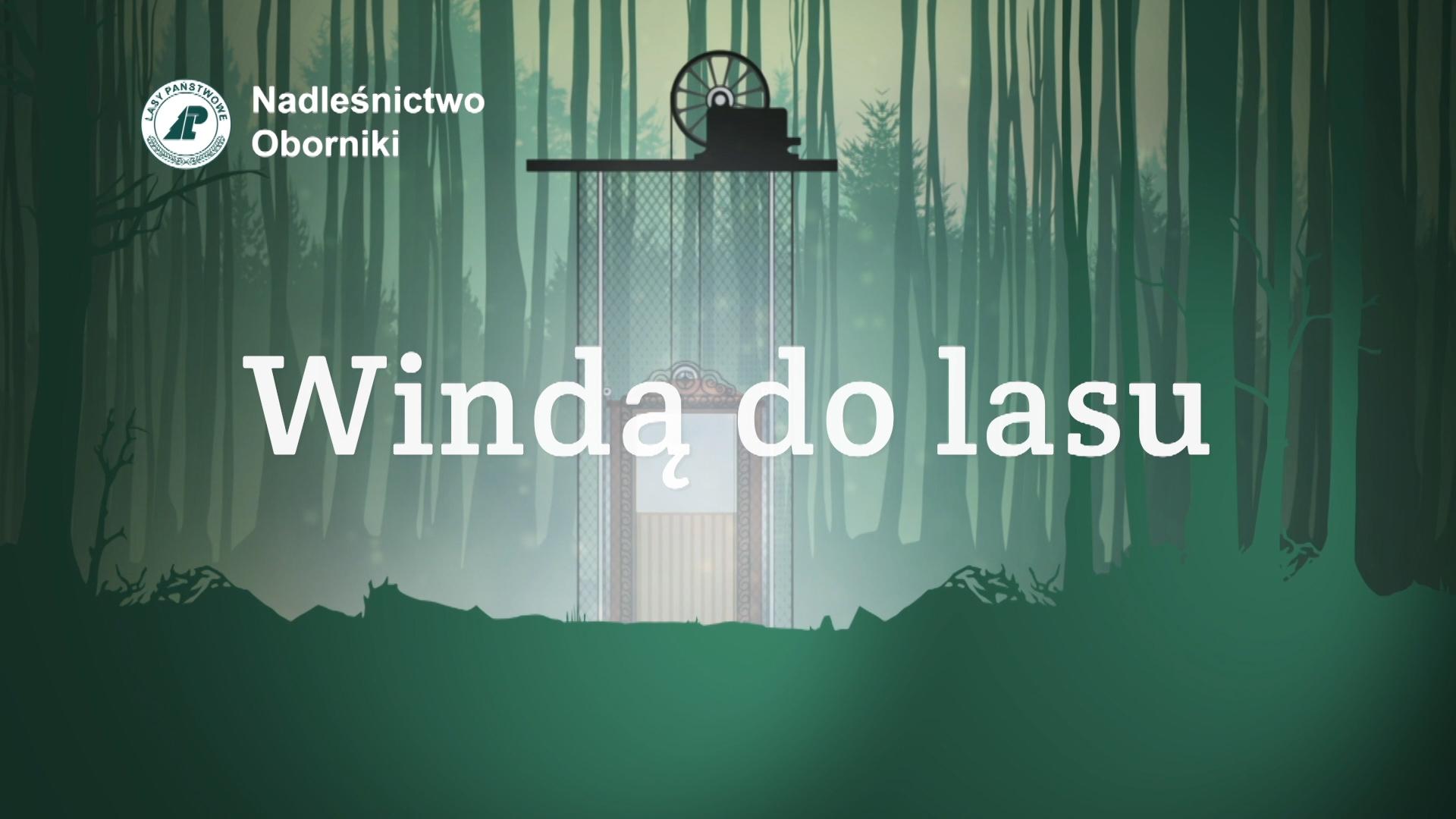 """Windą do lasu"" - czołówka"